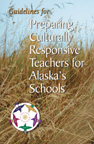 Guidelines for Preparing Culturally-Responsive Teachers for Alaska's Schools