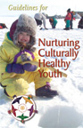 Guidelines for Nurturing Culturally-Healthy Youth